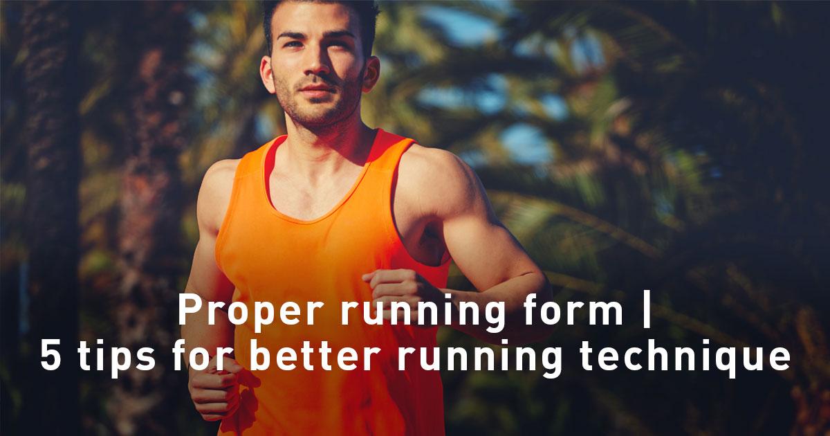 Proper running form | 5 tips for better running technique | Polar Blog