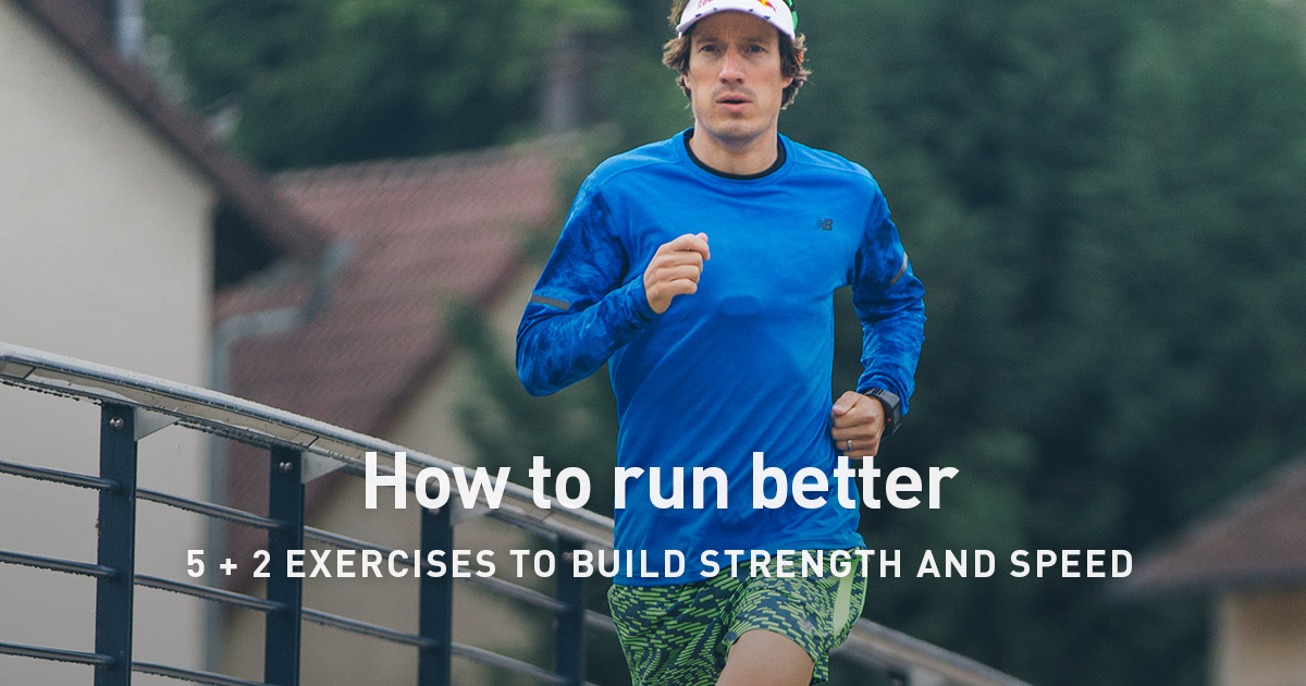 How To Run Better 5 2 Exercises To Build Strength And Speed